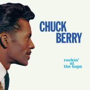 Chuck Berry, Rockin' At The Hops [Colored Vinyl] (LP)