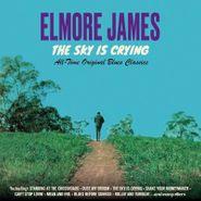 Elmore James, The Sky Is Crying: All Time Original Blues Classics (CD)
