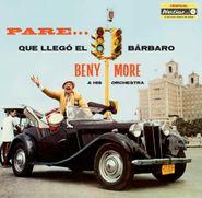 Beny Moré, Pare Que Llegó El Bárbaro (LP)