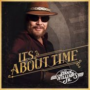 Hank Williams, Jr., It's About Time (CD)