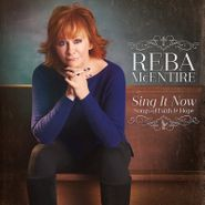 Reba McEntire, Sing It Now - Songs Of Faith & Hope (LP)