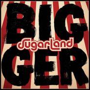 Sugarland, Bigger (CD)