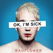 Badflower, OK, I'm Sick (CD)