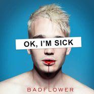 Badflower, OK, I'm Sick (LP)