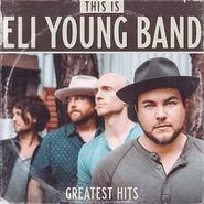 Eli Young Band, This Is Eli Young Band: Greatest Hits (CD)