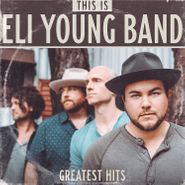 Eli Young Band, This Is Eli Young Band: Greatest Hits (LP)