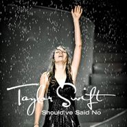 "Taylor Swift, Should've Said No (7"")"