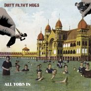 Dirty Filthy Mugs, All Yobs In (CD)
