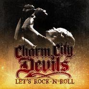 Charm City Devils, Let's Rock N' Roll (CD)