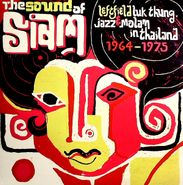 Various Artists, The Sound Of Siam: Leftfield Luk Thung, Jazz & Molam In Thailand 1964-1975 (LP)