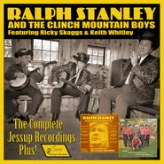 Ralph Stanley And The Clinch Mountain Boys, The Complete Jessup Recordings Plus! (CD)