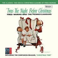 Fred Waring & His Pennsylvanians, 'Twas The Night Before Christmas / Christmas Time (CD)