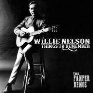 Willie Nelson, Things To Remember: The Pamper Demos (LP)