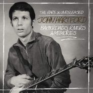 John Hartford, Backroads, Rivers & Memories: The Rare & Unreleased John Hartford (CD)