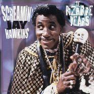 Screamin' Jay Hawkins, The Bizarre Years (LP)
