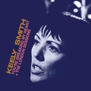 Keely Smith, You're Breaking My Heart + The London Sessions (CD)