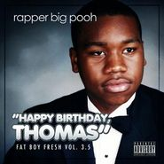 Rapper Big Pooh, Happy Birthday Thomas: Fat Boy Fresh Vol. 3.5 (CD)
