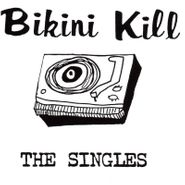 Bikini Kill, The Singles (LP)