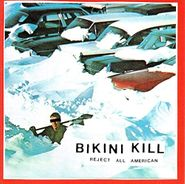 Bikini Kill, Reject All American (CD)