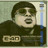 E-40, Practice Makes Paper (CD)