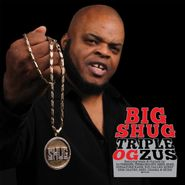 Big Shug, Triple Ogzus (CD)