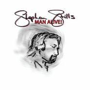 Stephen Stills, Man Alive! (CD)