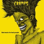 The Cramps, Bad Music For Bad People [200 Gram Vinyl] (LP)
