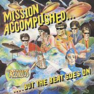 The Rezillos, Mission Accomplished...But The Beat Goes On [Blue Vinyl] (LP)