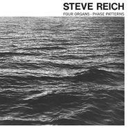 Steve Reich, Reich: Four Organs / Phase Patterns (LP)