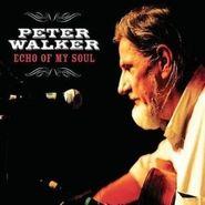 Peter Walker, Echo of My Soul (CD)