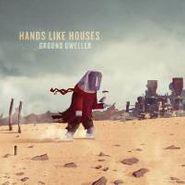 Hands Like Houses, Ground Dweller (CD)