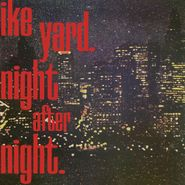 """Ike Yard, Night After Night [Record Store Day Red Vinyl] (12"""")"""