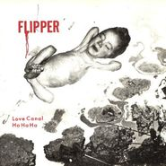 "Flipper, Love Canal / Ha Ha Ha [Record Store Day] (7"")"