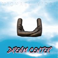 michael vidal dream center lp