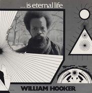 William Hooker, ...Is Eternal Life (LP)