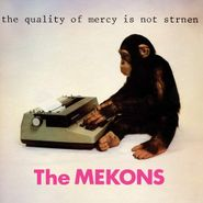 The Mekons, The Quality Of Mercy Is Not Strnen (LP)