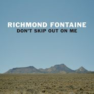 Richmond Fontaine, Don't Skip Out On Me (LP)