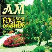 AM, Future Sons & Daughters (CD)