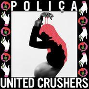 Poliça, United Crushers [Indie Exclusive Colored Vinyl] (LP)