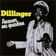 Dillinger, Answer Me Question (CD)