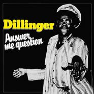 Dillinger, Answer Me Question (LP)