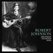 Robert Johnson, Drunken Hearted Man (LP)