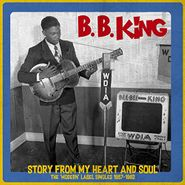 B.B. King, Story From My Heart & Soul: The 'Modern' Label Singles 1957-1962 (LP)