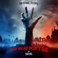 SQÜRL, The Dead Don't Die [OST] (CD)