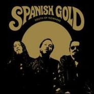 Spanish Gold, South Of Nowhere (CD)