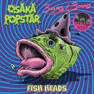 "Osaka Popstar, Fish Heads [Record Store Day Neon Pink Vinyl] (12"")"