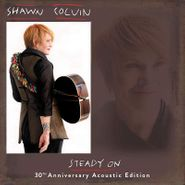 Shawn Colvin, Steady On [30th Anniversary Acoustic Version] (CD)