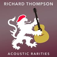 Richard Thompson, Acoustic Rarities (CD)