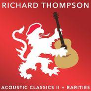 Richard Thompson, Acoustic Classics II + Rarities (LP)