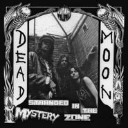 Dead Moon, Stranded In The Mystery Zone (CD)